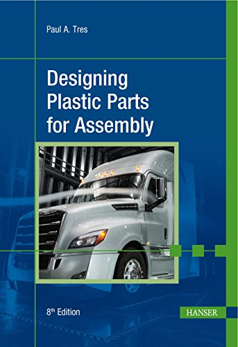 Designing Plastic Parts for Assembly von Hanser Publications