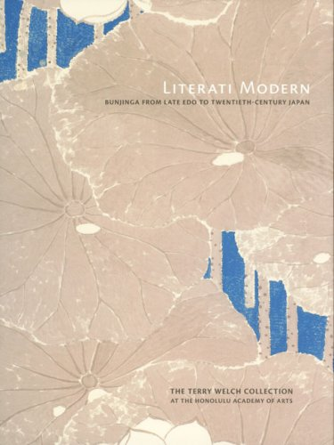 Literati Modern: Bunjinga from Late Edo to Twentieth-Century Japan von Honolulu Academy of the Arts,US
