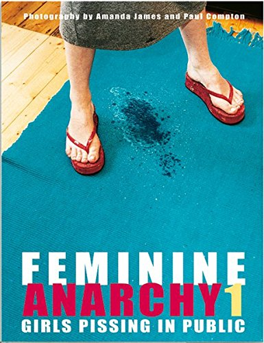 Feminine Anarchy 1: Girls Pissing in Public von Edition Reuss GmbH