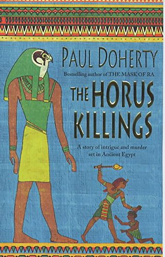 The Horus Killings (Amerotke Mysteries, Book 2): A captivating murder mystery from Ancient Egypt: A Story of Intrigue and Murder Set in Ancient Egypt (Amerotke 2)