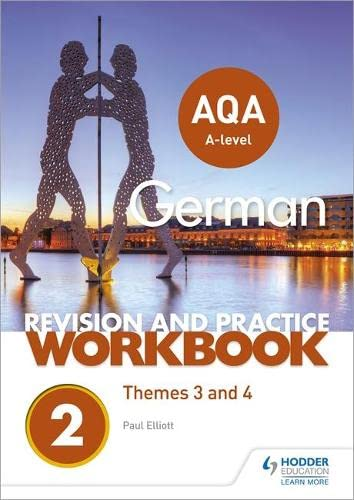 AQA A-level German Revision and Practice Workbook: Themes 3 and 4 von Hodder Education