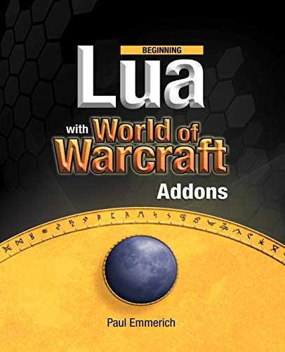 Beginning Lua with World of Warcraft Add-ons von Apress