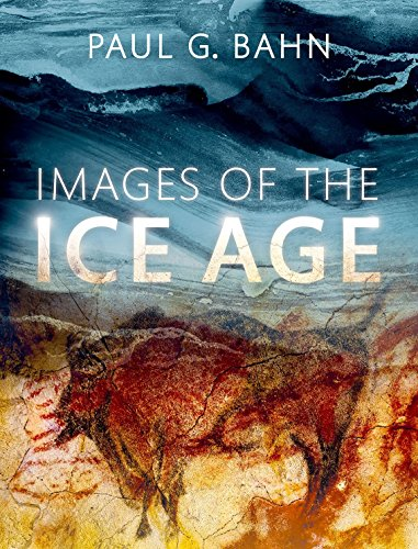 Images of the Ice Age von Oxford University Press