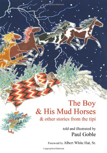 The Boy and His Mud Horse: & Other Stories from the Tipi