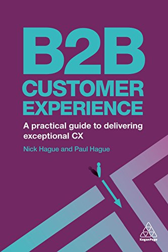 B2B Customer Experience: A Practical Guide to Delivering Exceptional CX von Kogan Page Ltd