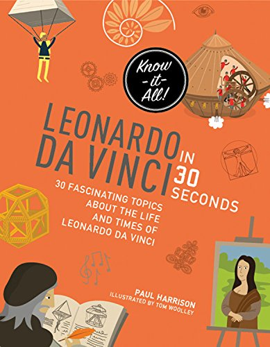 Leonardo Da Vinci in 30 Seconds (Kids' 30 Second)