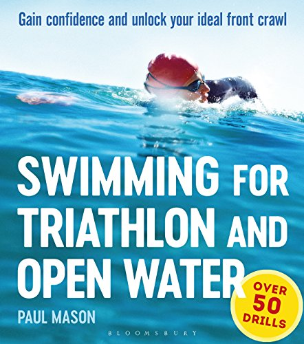 Swimming For Triathlon And Open Water: Gain Confidence and Unlock Your Ideal Front Crawl von Bloomsbury Publishing PLC