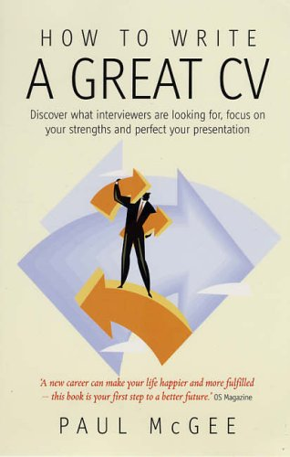How to Write a Great CV: 2nd edition: Discover What Interviewers Are Looking For, Focus on Your Strengths and Perfect Your Presentation (How to Write a Great CV: Discover What Interviewers Are Loo) von How To Books