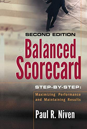 Balanced Scorecard Step-by-Step: Maximizing Performance and Maintaining Results von Wiley