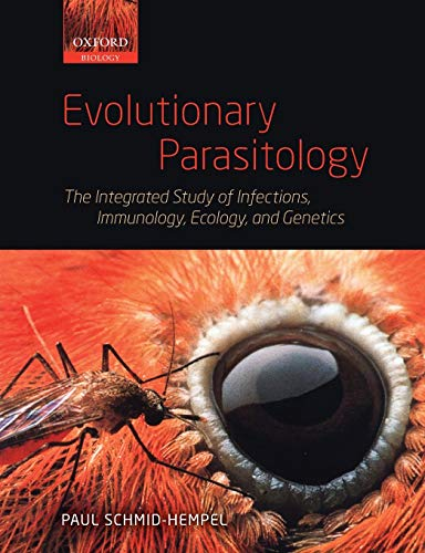 Evolutionary Parasitology: The Integrated Study of Infections, Immunology, Ecology, and Genetics (Oxford Biology)