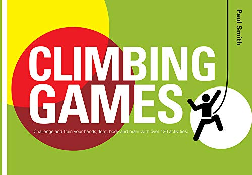 Climbing Games: Chalenge and Train your Hands, Feet, Body and Brain von Pesda Press