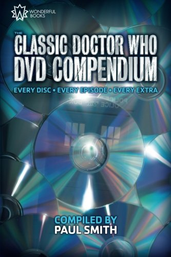 The Classic Doctor Who DVD Compendium: Every disc - Every episode - Every extra von Wonderful Books