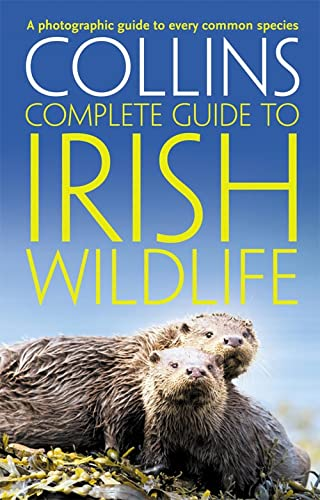 Collins Complete Irish Wildlife: Introduction by Derek Mooney (Collins Complete Guide) von HarperCollins Publishers