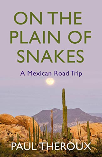 On the Plain of Snakes: A Mexican Road Trip von Hamish Hamilton