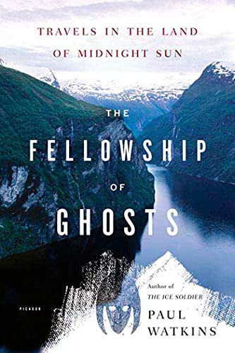 Fellowship of Ghosts: Travels in the Land of Midnight Sun von Picador USA