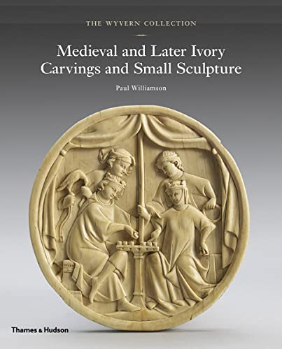The Wyvern Collection: Medieval and Later Ivory Carvings and Small Sculpture von Thames & Hudson Ltd