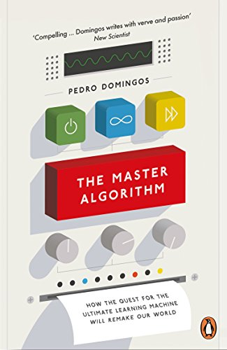 The Master Algorithm: How the Quest for the Ultimate Learning Machine Will Remake Our World von Penguin Books Ltd (UK)
