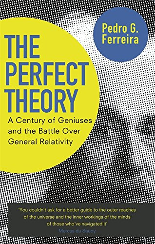 The Perfect Theory: A Century of Geniuses and the Battle over General Relativity von Abacus