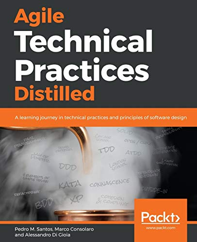 Agile Technical Practices Distilled: A learning journey in technical practices and principles of software design von Packt Publishing