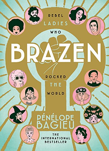 Brazen: Rebel Ladies Who Rocked The World von Ebury Press