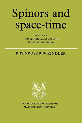 Spinors and Space Time Volume 1 (Cambridge Monographs on Mathematical Physics) von Cambridge University Press