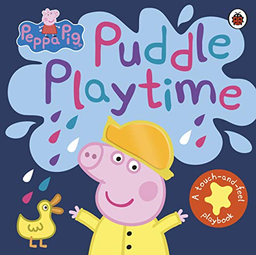 Peppa Pig: Puddle Playtime: A Touch-and-Feel Playbook von Ladybird
