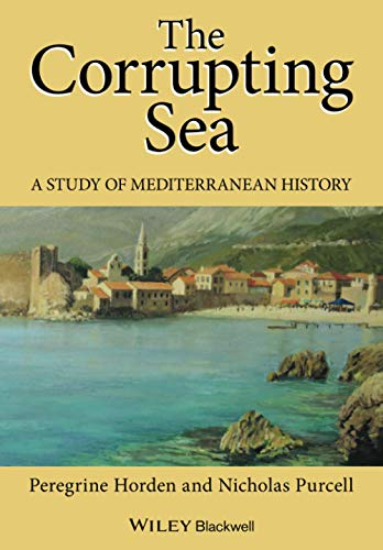 The Corrupting Sea: A Study of Mediterranean History von Blackwell Publishers