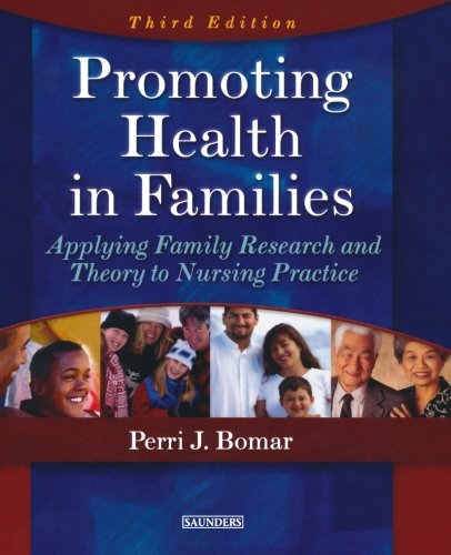 Promoting Health in Families: Applying Family Research and Theory to Nursing Practice, 3e von Saunders