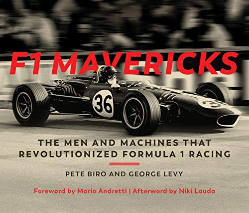 F1 Mavericks: The Men and Machines that Revolutionized Formula 1 Racing von Motorbooks International