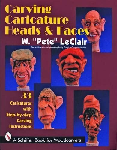 Carving Caricature Heads & Faces (A Schiffer Book for Wood Carvers)