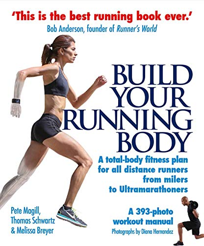 Build Your Running Body: A Total-Body Fitness Plan for All Distance Runners, from Milers to Ultramarathoners von Souvenir Press Ltd