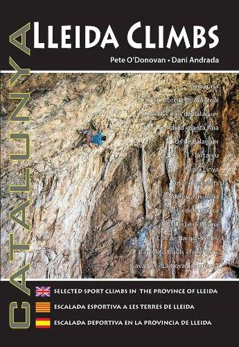 Lleida Climbs: Selected Sport Climbs in the Province of Lleida von Pod Climbing