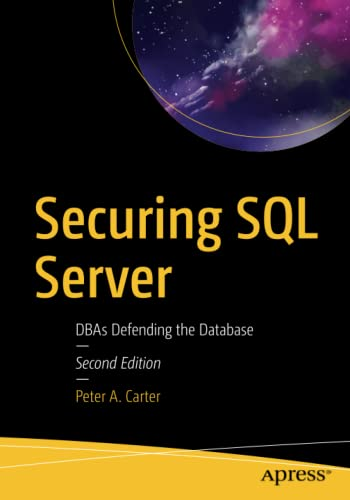 Securing SQL Server: DBAs Defending the Database von Apress