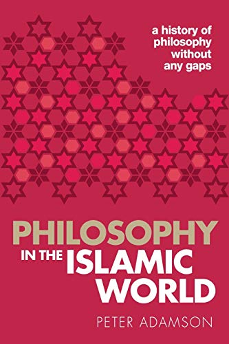 Philosophy in the Islamic World: A history of philosophy without any gaps, Volume 3 von Oxford University Press