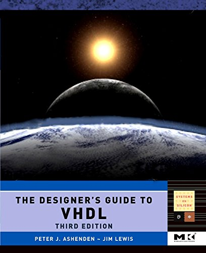 The Designer's Guide to VHDL (Morgan Kaufmann Series in Systems on Silicon) (The Morgan Kaufmann Series in Systems on Silicon)