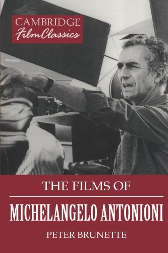 The Films of Michelangelo Antonioni (Cambridge Film Classics)