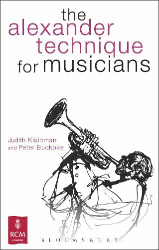 The Alexander Technique for Musicians (Kingfisher Readers) von Bloomsbury Academic
