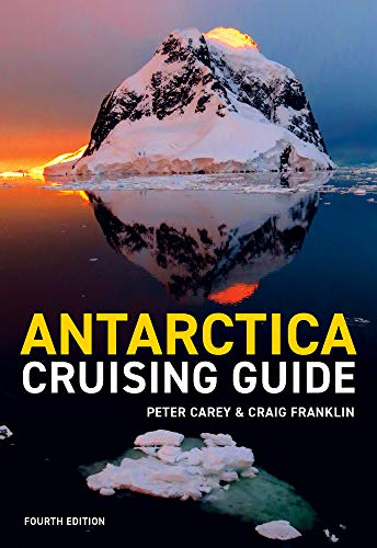 Antarctica Cruising Guide: Fourth Edition: Includes Antarctic Peninsula, Falkland Islands, South Georgia and Ross Sea von Awa Press