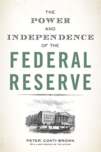 The Power and Independence of the Federal Reserve von Princeton University Press