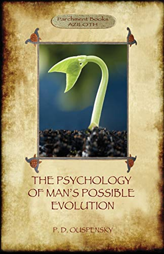 The Psychology of Man's Possible Evolution von Aziloth Books
