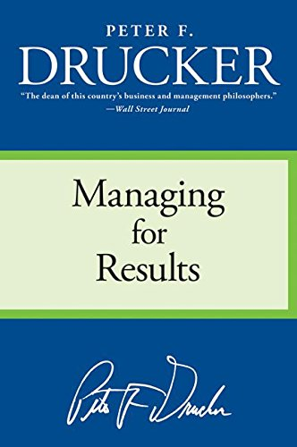 managing for results: Economic Tasks and Risk-Taking Decisions von HarperBusiness