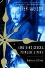 Einstein's Clocks, Poincare's Maps: Empires of Time