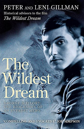 The Wildest Dream: George Mallory:  The Biography of an Everest Hero: Mallory - His Life and Conflicting Passions von Headline