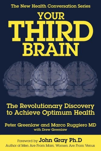 Your Third Brain: The Revolutionary New Discovery to Achieve Optimum Health (The New Health Conversation Series) von Greenlaw Group