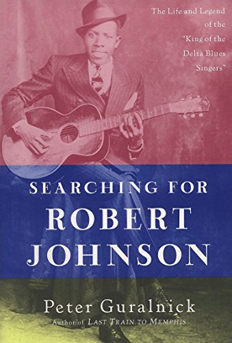 "Searching for Robert Johnson: The Life and Legend of the ""King of the Delta Blues Singers"" von Plume"