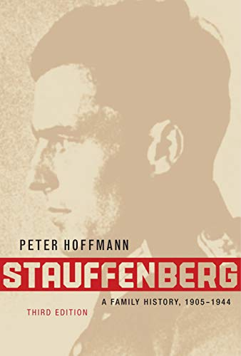 Stauffenberg: A Family History, 1905-1944, Third Edition von McGill-Queen's University Press