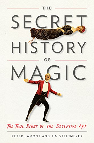 The Secret History of Magic: The True Story of the Deceptive Art von TarcherPerigee
