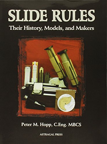 Slide Rules: Their History, Models, and Makers von Astragal Press
