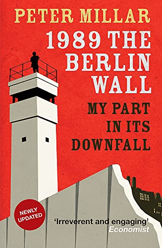 1989 the Berlin Wall: My Part in Its Downfall von Arcadia Books