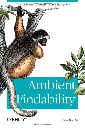 Ambient Findability: What We Find Changes Who We Become von O'Reilly & Associates